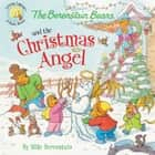 The Berenstain Bears and the Christmas Angel ebook by Mike Berenstain