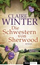 Die Schwestern von Sherwood - Roman ebook by Claire Winter