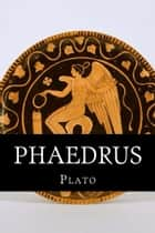 Phaedrus ebook by Plato