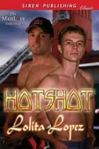 Hotshot ebook by Lolita Lopez