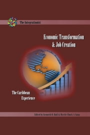 Economic Transformation and Job Creation - The Caribbean Experience ebook by Kenneth O. Hall & Myrtle Chuck-A-Sang