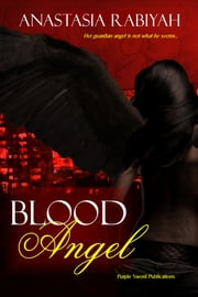 Blood Angel ebook by Anastasia Rabiyah