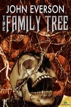 The Family Tree ebook by John Everson