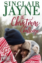 The Christmas Challenge ebook by Sinclair Jayne