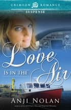 Love Is in the Air ebook by Anji Nolan