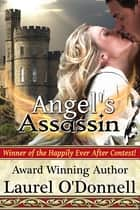 Angel's Assassin ebook by Laurel O'Donnell