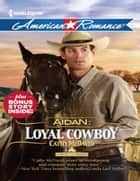 Aidan: Loyal Cowboy (Mills & Boon American Romance) (Harts of the Rodeo, Book 1) ebook by Cathy McDavid