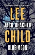 Blue Moon - A Jack Reacher Novel E-bok by Lee Child
