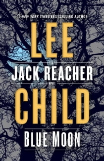 Blue Moon - A Jack Reacher Novel e-bog by Lee Child