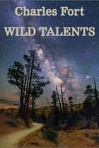 Wild Talents ebook by Charles Fort