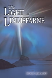The Light at Lindisfarne ebook by Hugh Malafry