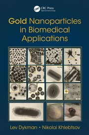 Gold Nanoparticles in Biomedical Applications ebook by Lev Dykman, Nikolai Khlebtsov
