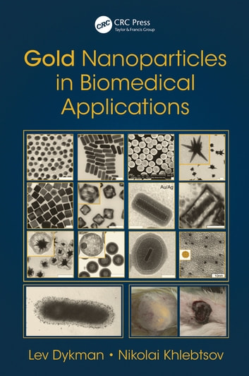 Gold Nanoparticles in Biomedical Applications ebook by Lev Dykman,Nikolai Khlebtsov