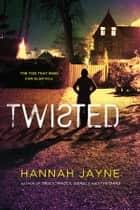 Twisted ebook by Hannah Jayne