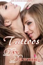 Tattoos ebook by Dee Dawning