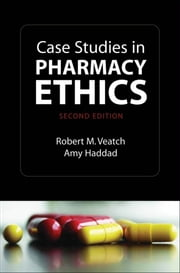 Case Studies in Pharmacy Ethics ebook by Robert Veatch;Amy Haddad