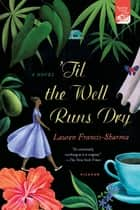'Til the Well Runs Dry ebook by Lauren Francis-Sharma