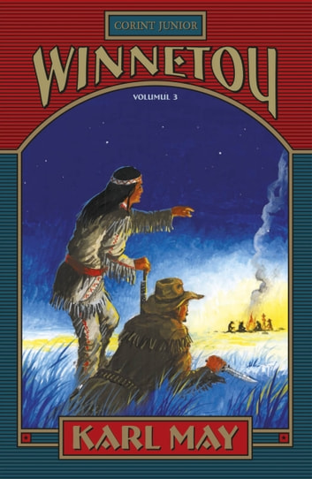 Winnetou. Volumul 3 ebook by Karl May