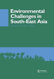 Environmental Challenges in South-East Asia ebook by Victor T. King