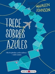 Trece sobres azules ebook by Maureen Johnson