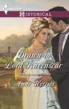 Drawn to Lord Ravenscar ebook by Anne Herries