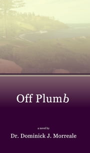 Off Plumb ebook by Dominick Morreale