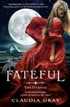 Fateful ebook by Claudia Gray