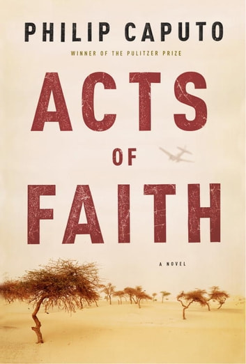 Acts of Faith eBook by Philip Caputo