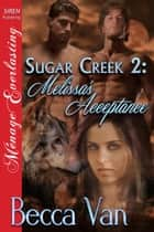 Sugar Creek 2: Melissa's Acceptance ebook by