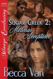 Sugar Creek 2: Melissa's Acceptance ebook by Becca Van