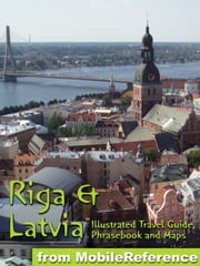 Latvia & Riga Travel Guide (Baltic States) - Illustrated Travel Guide, Phrasebook and Maps 電子書 by MobileReference