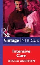 Intensive Care (Mills & Boon Intrigue) ebook by Jessica Andersen