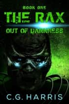 The Rax -- Out of Darkness e-bog by C.G. Harris