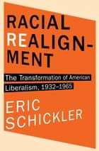 Racial Realignment ebook by Eric Schickler