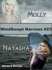 WindSwept Narrows: #23 Molly & Natasha ebook by Karen Diroll-Nichols