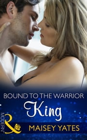 Bound to the Warrior King (Mills & Boon Modern) ebook by Maisey Yates