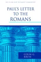 Paul's Letter to the Romans ebook by Colin G. Kruse