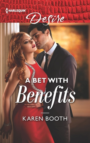 A Bet with Benefits ebook by Karen Booth