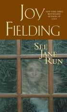 See Jane Run ebook by Joy Fielding