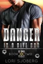 Danger in a Dive Bar - Six Points Security, #2 ebook by
