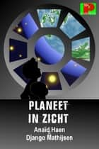 Planeet in zicht ebook by Anaïd Haen, Django Mathijsen