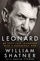 Leonard ebook by William Shatner,David Fisher