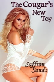 The Cougar's New Toy ebook by Saffron Sands