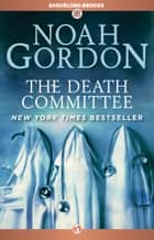 The Death Committee ebook by Noah Gordon