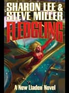 Fledgling ebook by Sharon Lee, Steve Miller