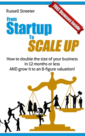 From Startup To Scale Up ebook by Russell Streeter