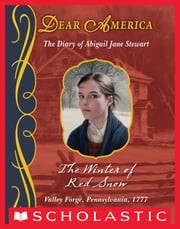 Dear America: The Winter of Red Snow ebook by Kristiana Gregory
