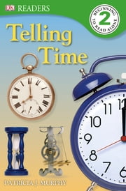 DK Readers: Telling Time ebook by Patricia J. Murphy