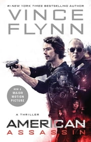 American Assassin - A race against time to bring down terrorists. A high-octane thriller that will keep you guessing. ebook by Vince Flynn