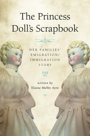The Princess Doll's Scrapbook ebook by Ayre, Elaine Melby